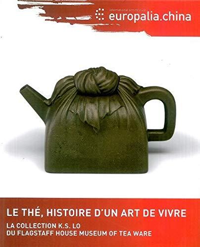 Le thé, histoire d'un art de vivre: Europalia 2009 China (F)