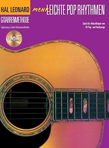 Hal Leonard Gitarrenmethode. Mehr leichte Pop Rhythmen. Spiel die Akkordfolgen von 20 Pop- und Rocksongs. Mit CD