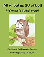 ¡MI árbol es SU árbol! / MY tree is YOUR tree! (Spanish and English Edition)