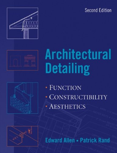 Architectural Detailing: Function - Constructibility - Aesthetics
