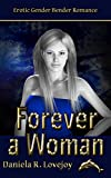 Forever a Woman: Erotic Gender Bender Romance (The Girls Club Book 3)