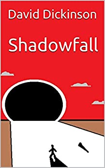 Shadowfall by [David Dickinson]