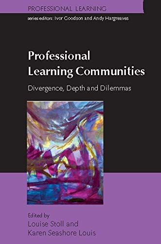 Professional Learning Communities: Divergence, Depth And Dilemmas (English Edition)