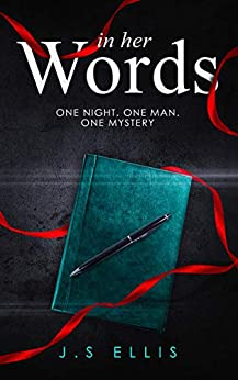 In Her Words: A gripping, twisty psychological thriller by [J.S Ellis]