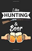 I like hunting and beer: Notebook for hunters with saying/quote. Perfect gift. Lined with page numbers. 120 pages.