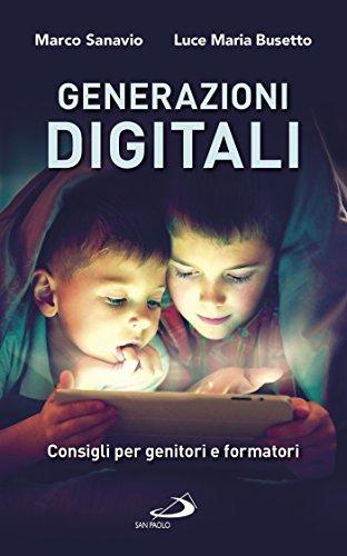 Generazioni digitali: Consigli per genitori e formatori (Italian Edition)