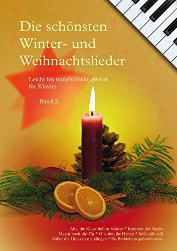 Die schönsten Winter- und Weihnachtslieder, leicht bis mittelschwer gesetzt für Klavier, Band 2