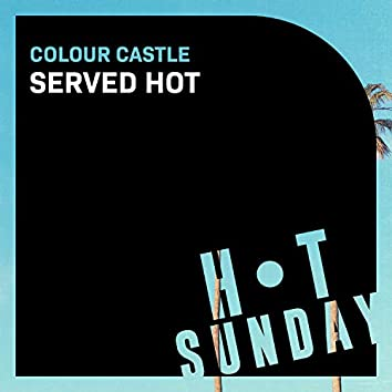 Served Hot (Extended Mix)