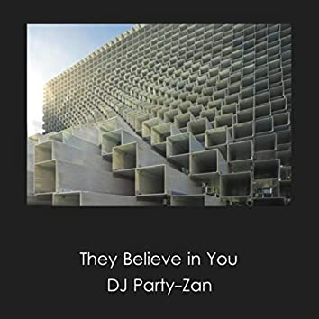 They Believe in You