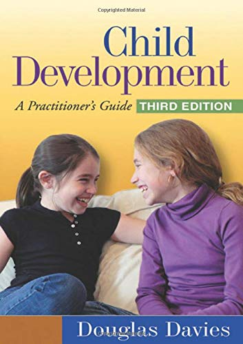 Child Development, Third Edition: A Practitioner's Guide...
