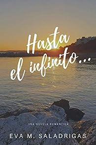 Hasta el Infinito... par Eva M. Saladrigas