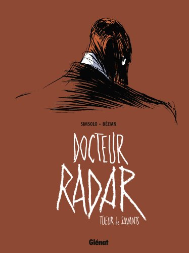 Docteur Radar - Tome 01: Tueur de savants