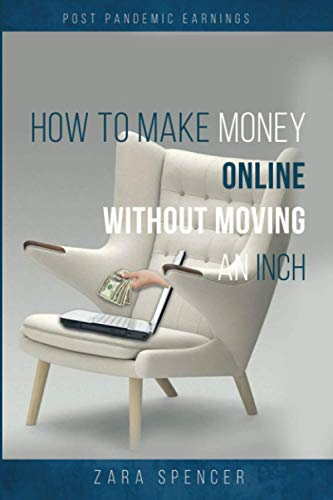 Post Pandemic Earnings: Make Money Online without moving an inch