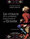 Les vitraux de la cathédrale Saint-Corentin de Quimper