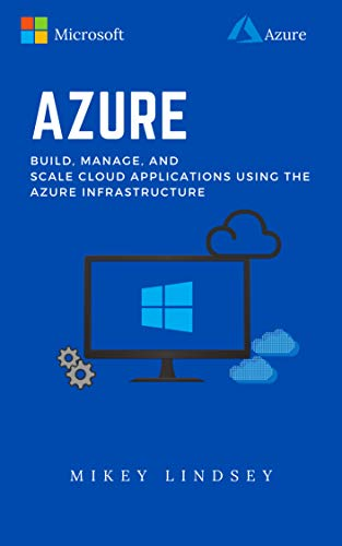 Azure:Microsoft Azure: Build, manage, and scale cloud applications using the Azure Infrastructure (English Edition)