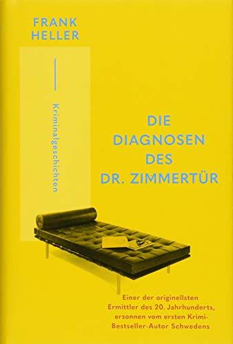 Die Diagnosen des Dr. Zimmertür: Kriminalgeschichten