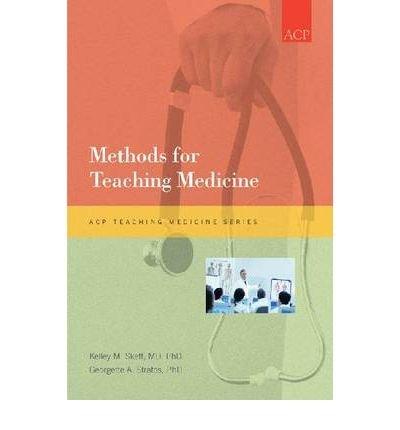 [Methods for Teaching Medicine (ACP Teaching Medicine Series)] [Author: Kelley M. Skeff] [April, 2010]