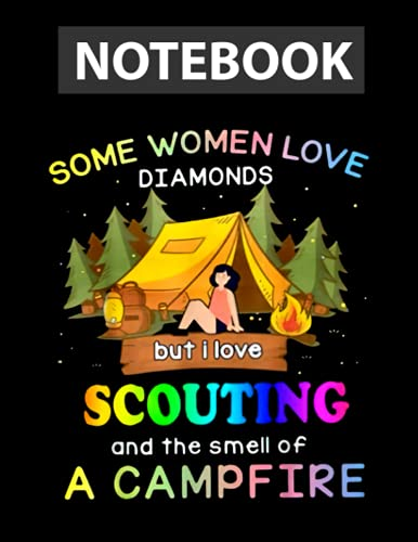 Some Women Love Diamonds But I Love Scouting, Camping Girl Notebook 8.5 x 11 inches - 130 Pages