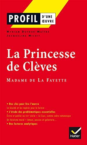 Profil - La Fayette (Madame de) : La Princesse de Clèves: Analyse littéraire de l'oeuvre