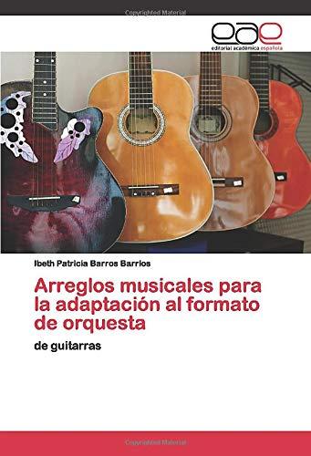 Arreglos musicales para la adaptación al formato de orquesta: de guitarras