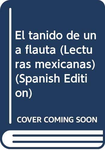 El tanido de una flauta (Lecturas mexicanas) (Spanish Edition)