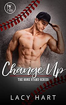 Change Up (The Home Stand Series Book 1) by [Lacy Hart]