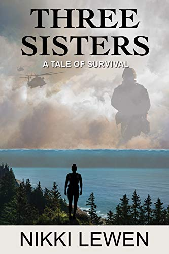 Three Sisters: A Tale of Survival (Three Sisters Trilogy Book 1) by [Nikki Lewen]