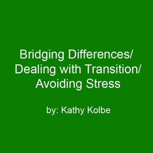Bridging Differences/Dealing with Transition/Avoiding Stress audiobook cover art
