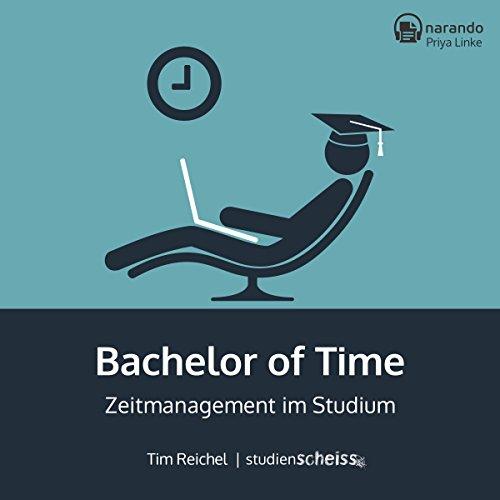 Bachelor of Time: Zeitmanagement im Studium Titelbild