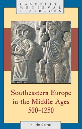 Southeastern Europe in the Middle Ages, 500-1250 (Cambridge Medieval Textbooks)