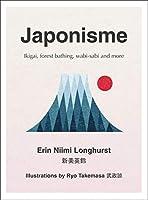 Japonisme: Ikigai, Forest Bathing, Wabi-Sabi and More