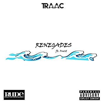 Renegades (feat. Onest, Traac)