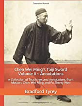 Chen Wei Ming's Taiji Sword Volume II ~ Annotations: A Collection of Teachings and Annotations from Masters Chen Wei-Ming and Fu Zhong-Wen