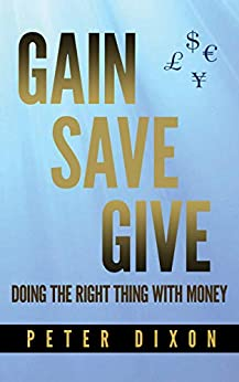Book cover image for Gain Save Give: Doing the right thing with money