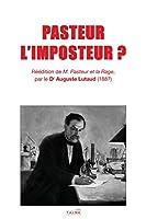 Pasteur l'Imposteur ?
