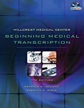 By Patricia Ireland, Carrie Stein: Hillcrest Medical Center: Beginning Medical Transcription Seventh (7th) Edition
