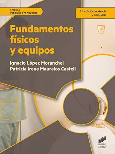 Fundamentos físicos y equipos (3.ª edición revisada y ampliada): 72 (Sanidad)