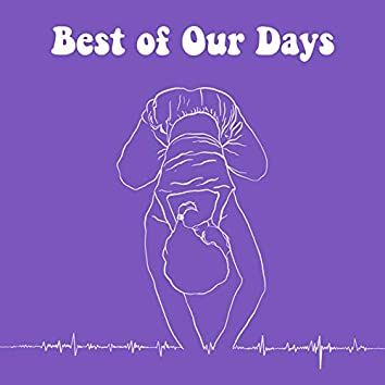 Best of Our Days