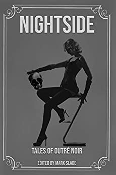 Nightside : Tales of Outre Noir by [Mark Slade]