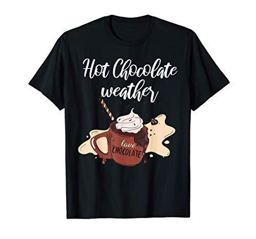 Hot Chocolate Weather - Kakao, Winter, Xmas, Weihnacht Tasse T-Shirt