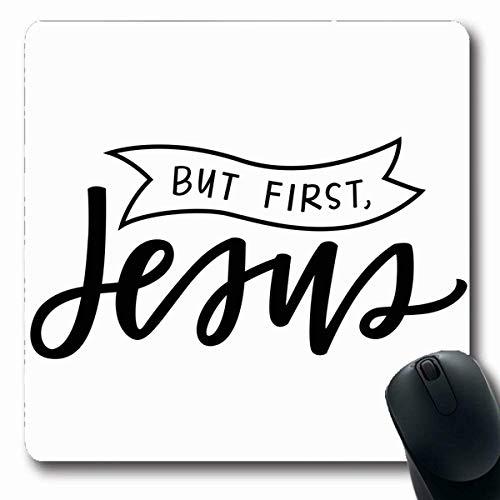 Luancrop Spiel Mousepad einfarbiges Zitat Erster Jesus Aber christlicher schwarzer weißer Blockschrift-Entwurfs-Rechteck-rutschfeste GummiMausunterlagen