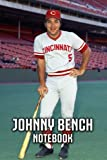 Johnny Bench Notebook: Notebook Journal  Diary/ Lined - Size 6x9 Inches 100 Pages