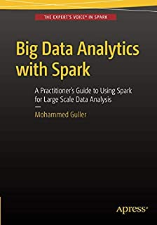 Big Data Analytics with Spark: A Practitioner's Guide to Using Spark for Large Scale Data Analysis