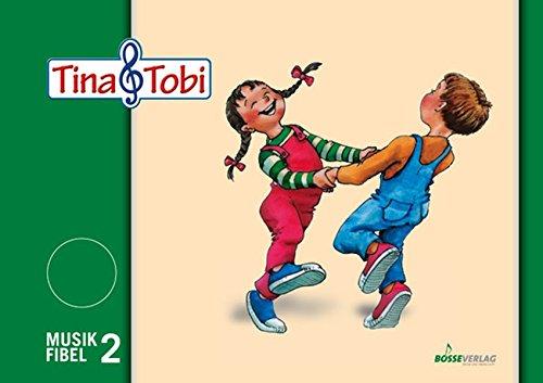 Musikalische Früherziehung - Musikschulprogramm Tina & Tobi Schülerlernmittel 2. Halbjahr: Musikfibel 2, Elternblätter 2, Anwesenheitsmarken 2