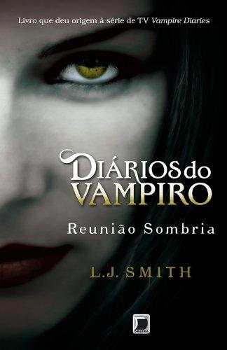 Diários do vampiro: Reunião sombria (Vol. 4)