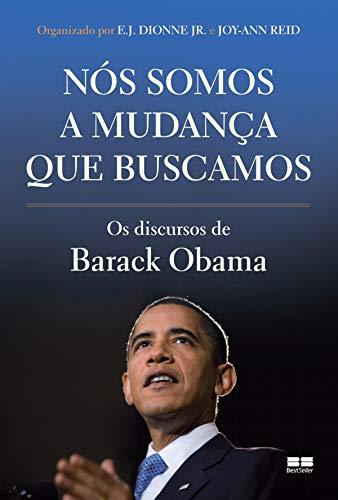 Nós somos a mudança que buscamos: Os discursos de Barack Obama