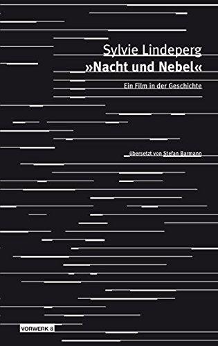 'Nacht und Nebel': Ein Film in der Geschichte (Texte zum Dokumentarfilm)
