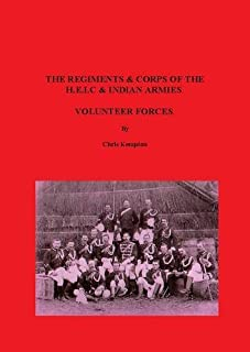 The Regiments & Corps of the H.E.I.C & Indian Armies Volunteer Forces by Chris Kempton (2011-02-01)