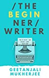 The Beginner Writer: How to write - and finish - your first book (The Complete Writer 1) (English Edition)