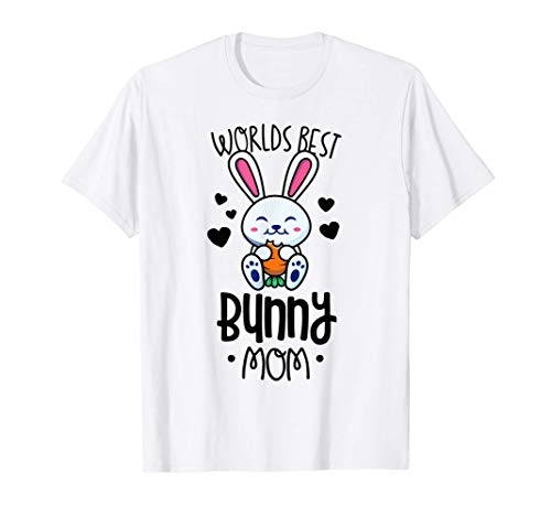 World's Best Bunny Mom Shirts For Women Rabbit Lover Gifts T-Shirt -  Bunny by Joy Haus